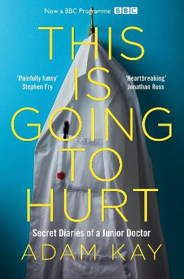 This is Going to Hurt: Secret Diaries of a Junior Doctor (A Zoe Ball ITV Book Club Pick)