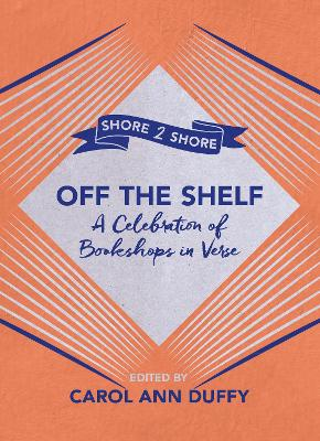 Image result for Off the Shelf: A Celebration of Bookshops in Verse edited by Carol Ann Duffy