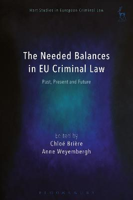 The Needed Balances in EU Criminal Law: Past, Present and Future