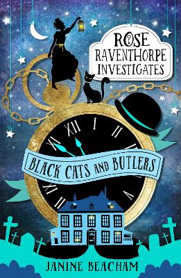 Black Cats and Butlers: Rose Raventhorpe Investigates: Book 1