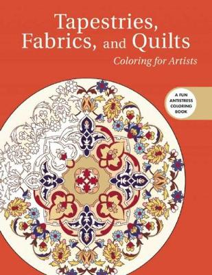 Tapestries, Fabrics, and Quilts: Coloring for Artists