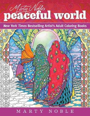 Marty Noble's Peaceful World: New York Times Bestselling Artist's Adult Coloring Books