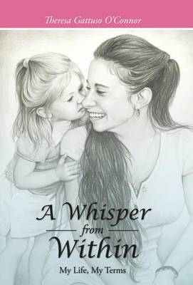 A Whisper from Within: My Life, My Terms