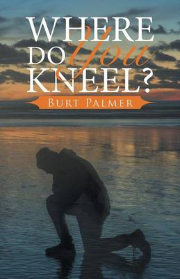 Where Do You Kneel?
