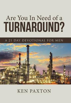 Are You in Need of a Turnaround?: A 21 Day Devotional for Men