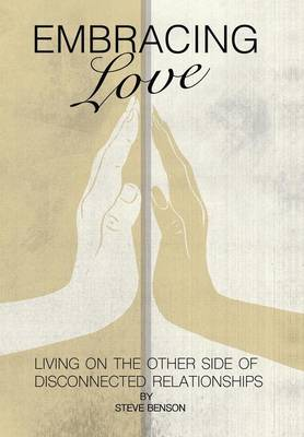 Embracing Love: Living on the Other Side of Disconnected Relationships