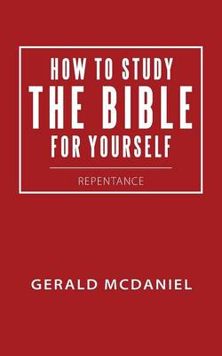 How to Study the Bible for Yourself: Repentance