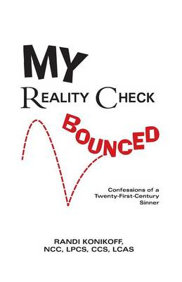 My Reality Check Bounced: Confessions of a 21st Century Sinner