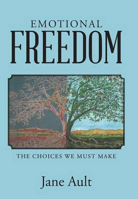 Emotional Freedom: The Choices We Must Make