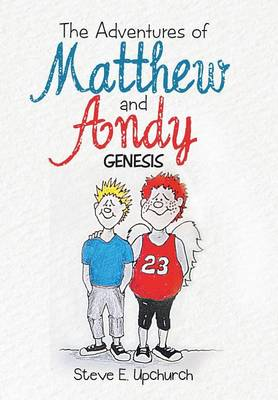 The Adventures of Matthew and Andy: Genesis