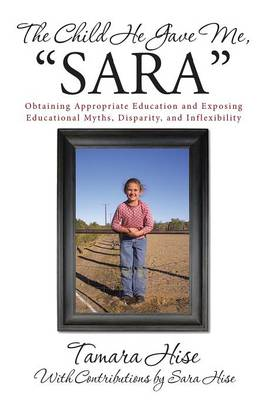 The Child He Gave Me, Sara: Obtaining Appropriate Education and Exposing Educational Myths, Disparity, and Inflexibility