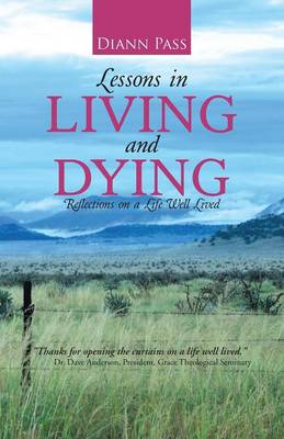 Lessons in Living and Dying: Reflections on a Life Well Lived