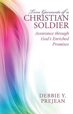 Torn Garments of a Christian Soldier: Assurance Through God's Enriched Promises