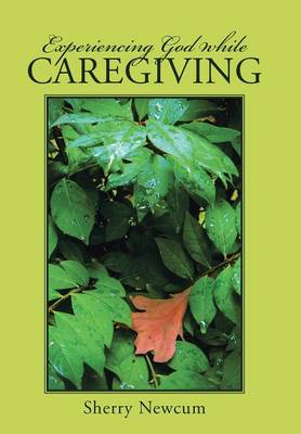 Experiencing God While Caregiving
