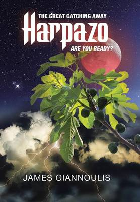 Harpazo: The Great Catching Away.....Are You Ready?