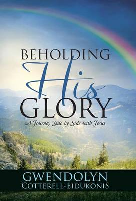 Beholding His Glory: A Journey Side by Side with Jesus