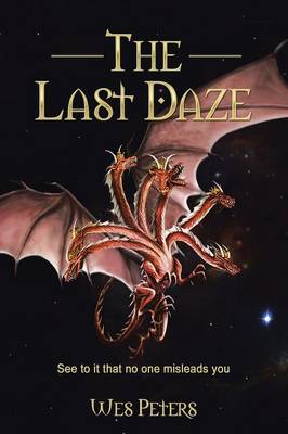 The Last Daze: See to It That No One Misleads You