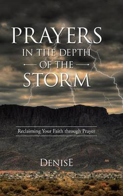 Prayers in the Depth of the Storm: Reclaiming Your Faith Through Prayer