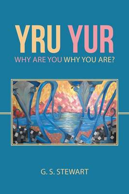 Yru Yur: Why Are You Why You Are?