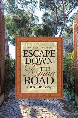Escape Down the Roman Road: Jesus Is the Way