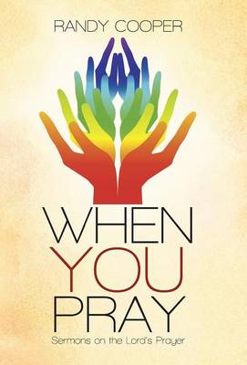 When You Pray: Sermons on the Lord's Prayer