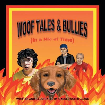 Woof Tales & Bullies: (In a Nic of Time)