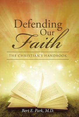 Defending Our Faith: The Christian's Handbook