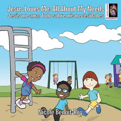 Jesus Loves Me / Jes�s Me Ama: All about My Needs / Todo Sobre MIS Necesidades