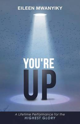 You're Up: A Lifetime Performance for the Highest Glory