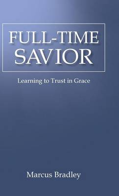 Full-Time Savior: Learning to Trust in Grace
