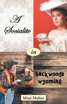 A Socialite in Backwoods Wyoming