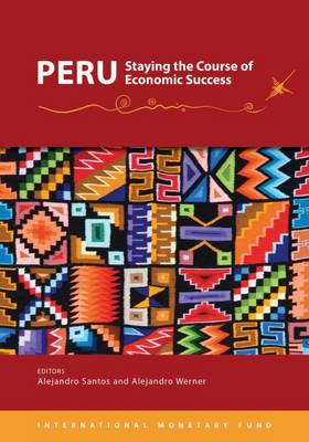 Peru, Staying the Course of Economic Success