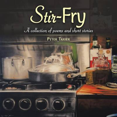Stir-Fry: A Collection of Poems and Short Stories