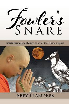 Fowler's Snare: Assassination and Resurrection of the Human Spirit