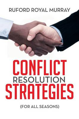 Conflict Resolution Strategies: (For All Seasons)