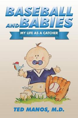 Baseball and Babies: My Life as a Catcher
