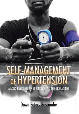 Self-Management of Hypertension: Among Residents of St. Vincent and the Grenadines