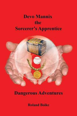 Devo Mannix the Sorcerer's Apprentice: Dangerous Adventures