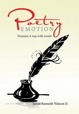 Poetry Emotion: Presents: A Way with Words