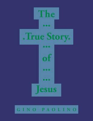 The True Story of Jesus