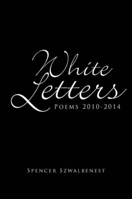 White Letters: Poems 2010-2014
