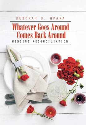 Whatever Goes Around Comes Back Around: Wedding Reconciliation