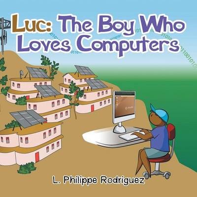 Luc: The Boy Who Loves Computers
