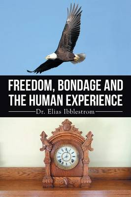 Freedom, Bondage and the Human Experience