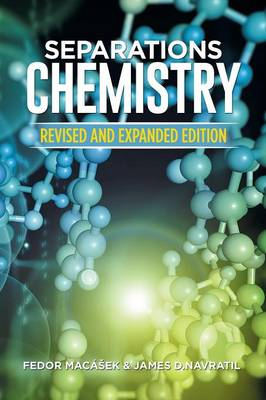 Separations Chemistry: Revised and Expanded Edition