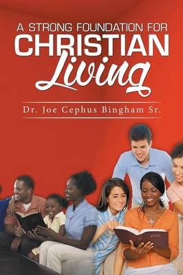 A Strong Foundation for Christian Living
