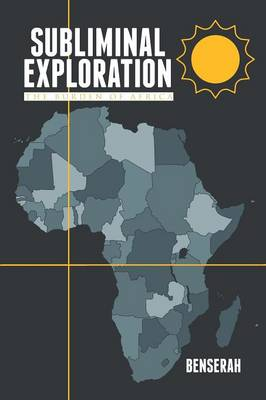 Subliminal Exploration: The Burden of Africa