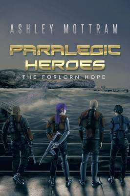 Paralegic Heroes: The Forlorn Hope