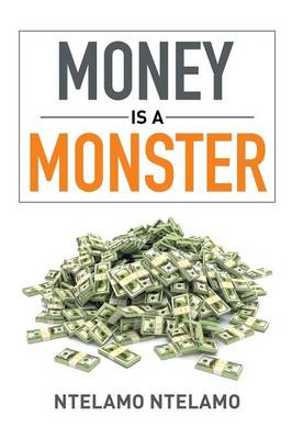 Money Is a Monster