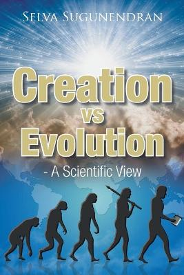 Creation Vs Evolution: - A Scientific View